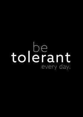 be tolerant II