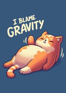 Lazy Cat I Blame Gravity