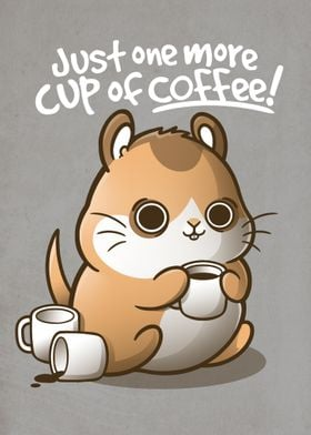 One more cup of coffee