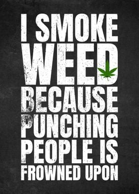 Smoke Weed Funny Quote