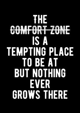Comfort Zone Is Barren