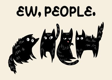 Ew People Meowy Black Cats