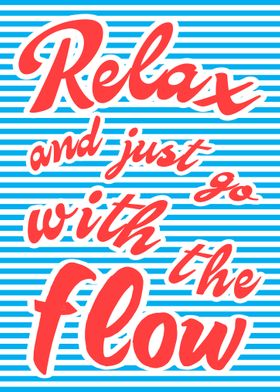 Relax Go With The Flow