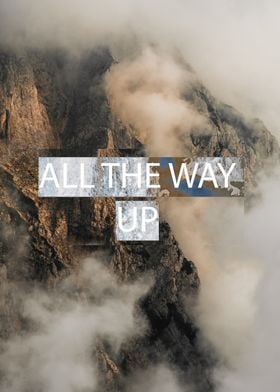 All The Way Up 1