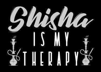 Shisha Is My Therapy