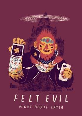felt evil might delete la