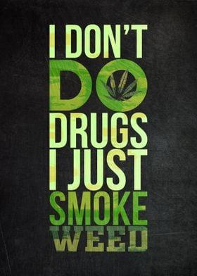 I Just Smoke Weed