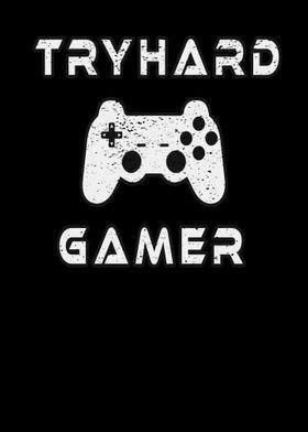 Tryhard Gamer Gaming