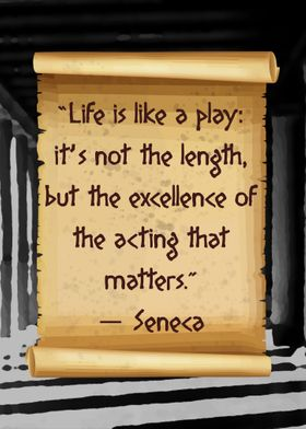 Seneca Life is lika a play