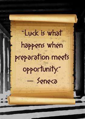 Seneca Luck is when