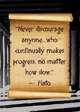 Plato never discourage