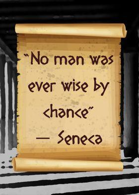 Seneca never by chance