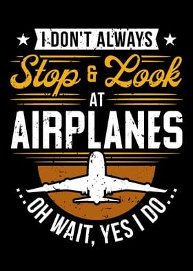Stop And Look At Airplanes