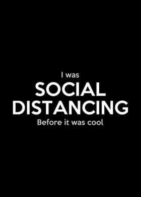 I was social distancing