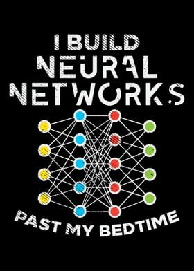 I Build Neural Networks Pa