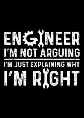 Engineer Im Not Arguing I