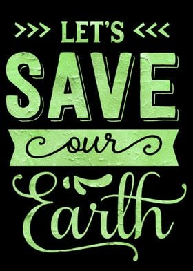 Lets save our earth
