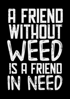 Friend Without Weed