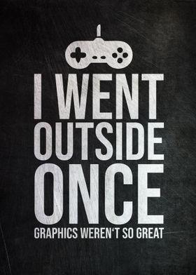 I Went Outside Once Gamer