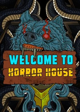 WELCOME TO HORROR HOUSE