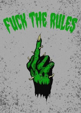 FUCK THE RULES GREEN