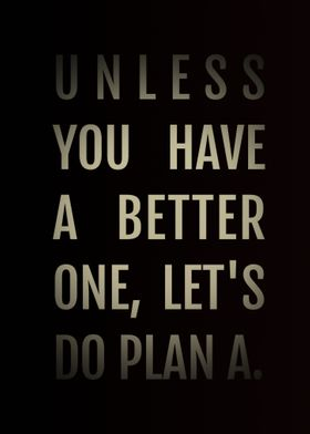 Plan A