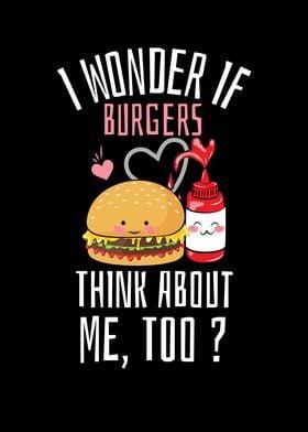 I Wonder If  Burgers Think