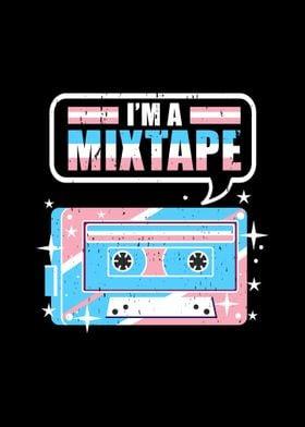 Im A Mixtape Trans Pride