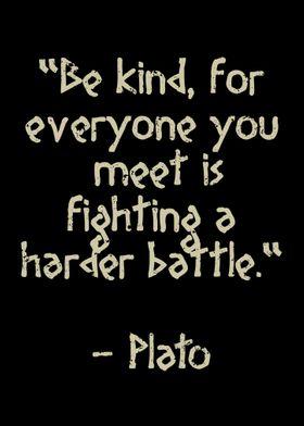 Plato quote Be kind