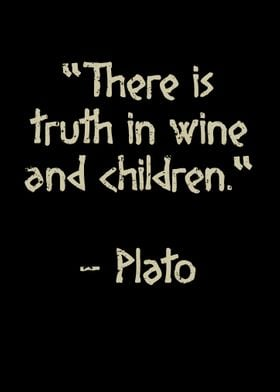 Truth is wine and children