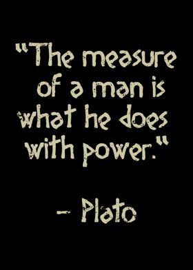 Plato quote The measure of