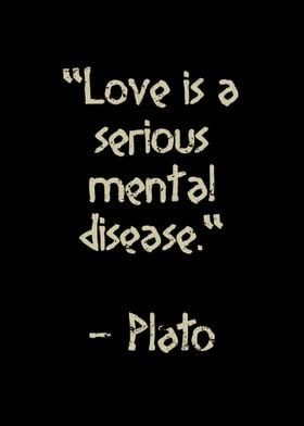 Love is a serious mental