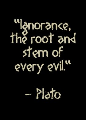 Ignorance is the root of