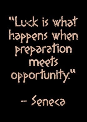 Luck is what happens when