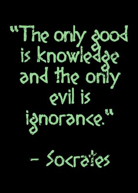 The only good is knowledge