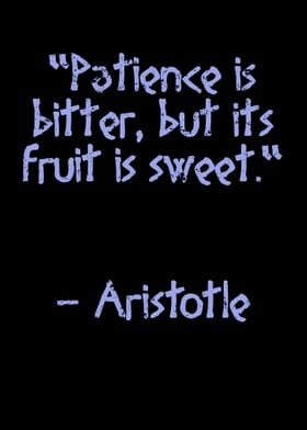 Patience is bitter Quote