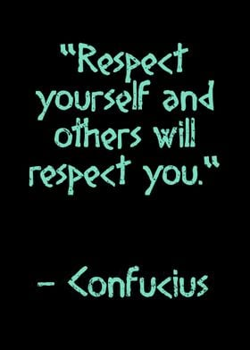 Respect yourself Confucius