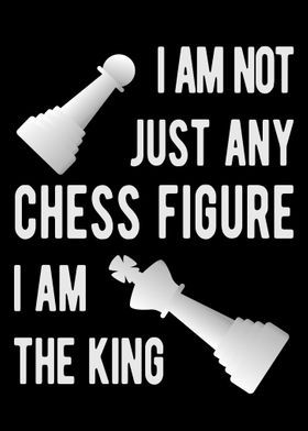 I am the king Funny Phrase