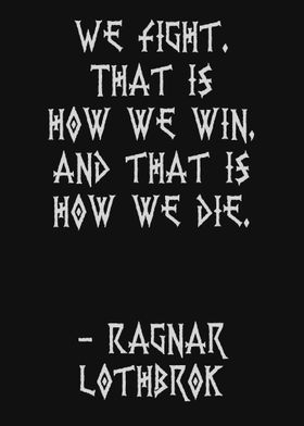 Ragnar We fight that is