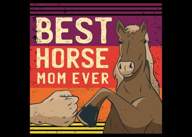 Best Mom Horse ever Mother