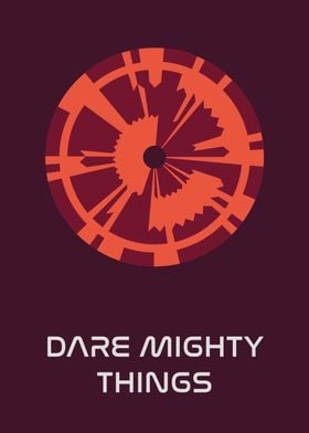 Dare Mighty Things 1