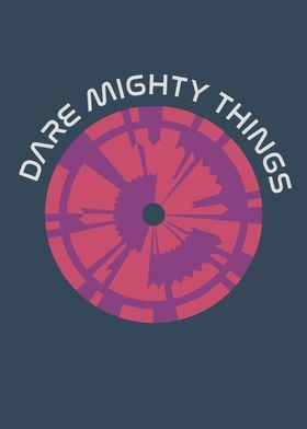 Dare Mighty Things 6