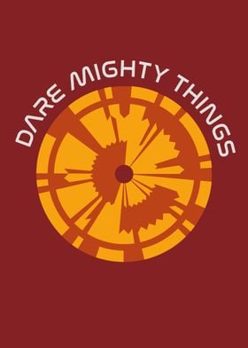 Dare Mighty Things 5