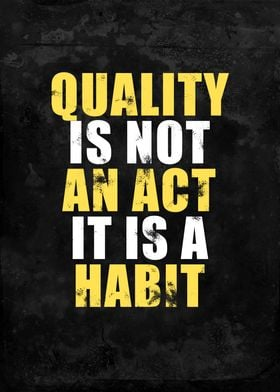 Quality is Not an Act