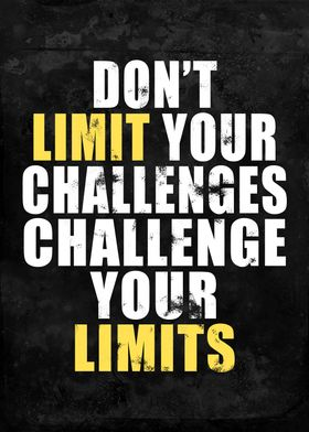 Dont Limit Your Challenge