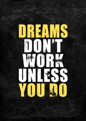 Dreams Do not Work