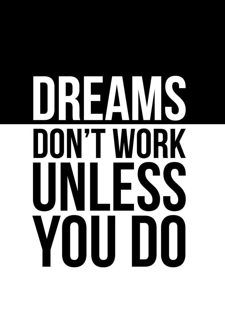 Dreams Don T Work Unless You D Metal Poster Mania Creations Displate