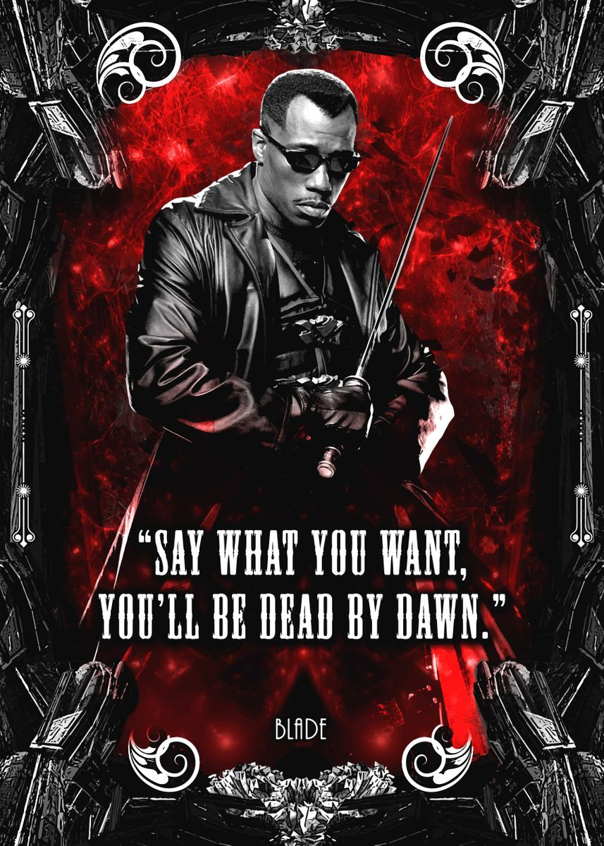Blade Movie Quote Metal Poster Print Syanart Displate